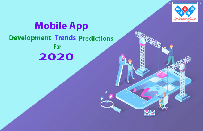 Mobile App Development Future Trends – 2020 – Rhombus Blog