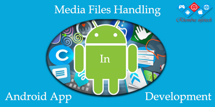 rhombus-infotech-media-files-handling-android-development